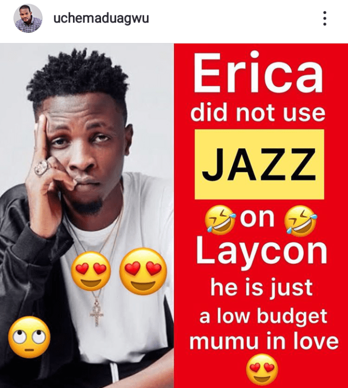 Erica did not use jazz on Laycon