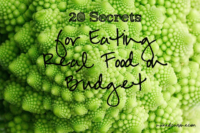 20 Secrets for Eating Real Food on Budget