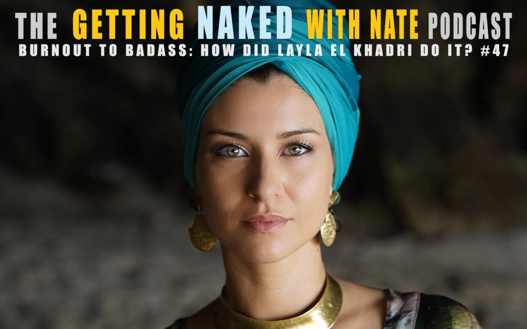 layla-el-khadri-getting-naked-nate-maingard-podcast