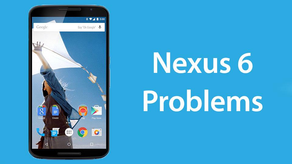 nexus 6 общие проблемы