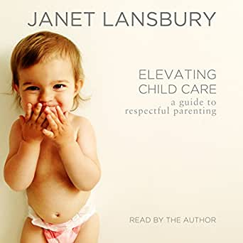 "Book review: Janet Lansbury ""Elevating Childcare: a guide to respectful parenting"""