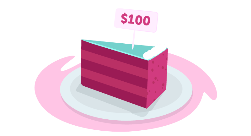 Slice of cake with $100 on it