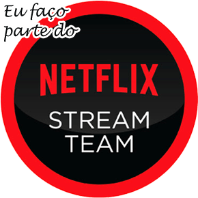 NETFLIX Stream Team - Eu faço parte!!