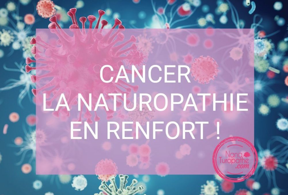 Cancer, la naturopathie en renfort