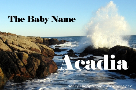 The Baby Name Acadia