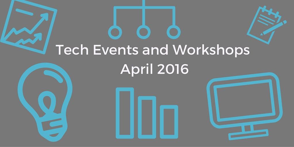 Tech Events & Workshops » April 2016  ???