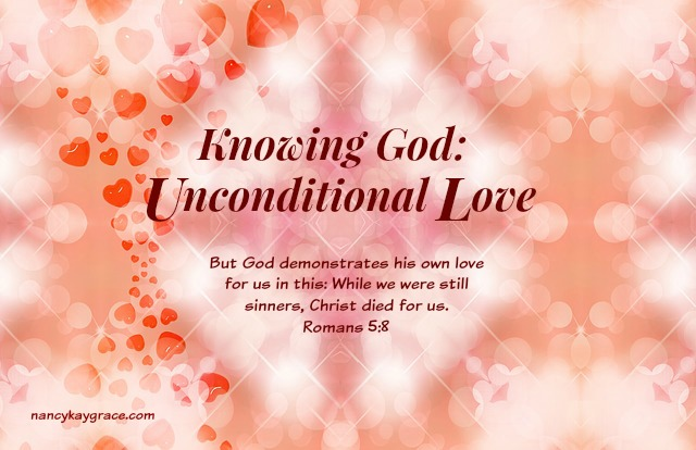 Knowing God:Unconditional Love