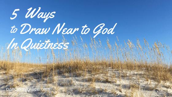 Draw Near to God in quietness