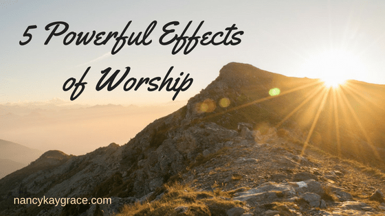 5 Powerful Effects of Worship