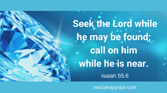 Seek the Lord Isaiah 55:6