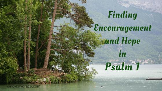 Encouragent & Hope Psalm 1