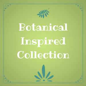 Botanical Inspired Collection