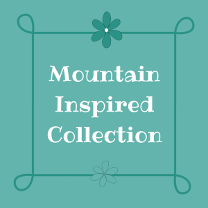 Mountain Inspired Collection