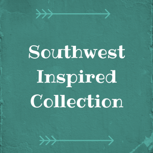 Southwest Inspired Collection