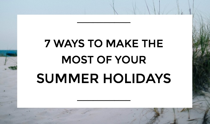 7 Ways To Make The Most Of Your Summer Holidays, NANNY SHECANDO, NANNYLIFE