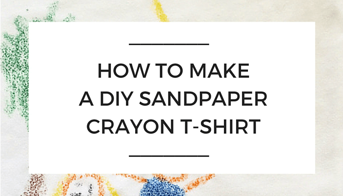 How To Make A DIY Sandpaper Crayon T-shirt for Dad, Olivia Foster, Father's Day, DIY