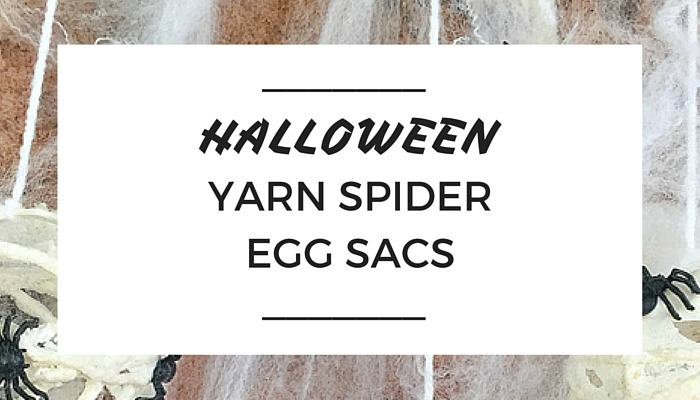 Halloween Yarn Spider Egg Sacs, NANNY SHECANDO, Olivia Foster, Trick or Treat, Halloween Decorations