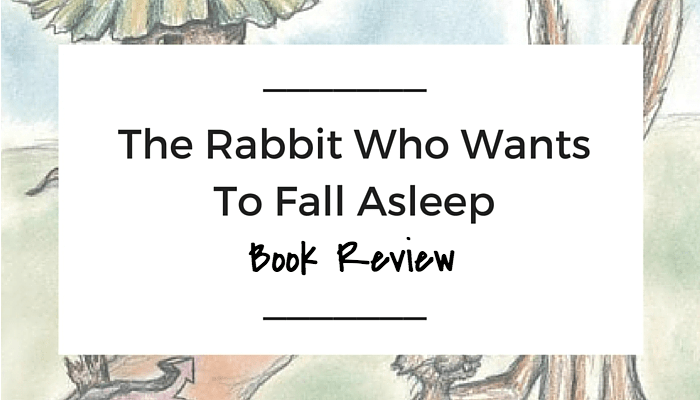 The Rabbit Who Wants To Fall Asleep Book Review, Good Reads, NANNY SHECANDO, DA Poppins, kids that won't sleep