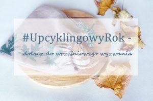 #UpcyklingowyRok sierpień