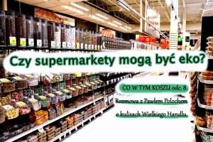 czy supermarkety są eko