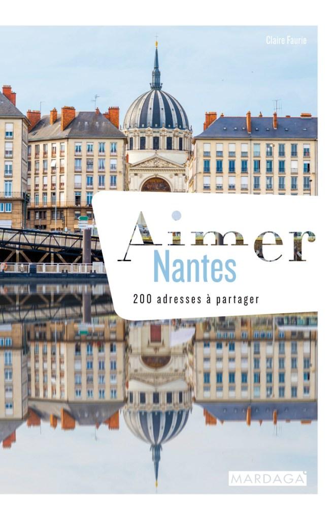 Aimer Nantes, 200 adresses à partager