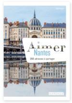 Livre Aimer Nantes, 200 adresses à partager de Claire Faurie, blogueuse nantaise sur Nantaise.fr