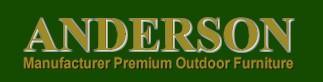 Anderson Manufacturer Premium Outdoor Furniture