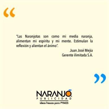 Juan José Mejía sobre las Naranjotas de Naranjo Publicidad