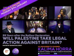 99 Years After the Balfour Declaration Kalima Horra show George Galloway Narcissi Almayadeen January 2017