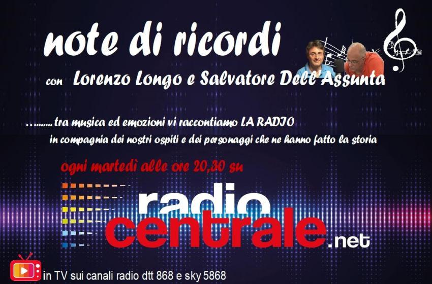 NOTE DI RICORDI – DALLE 20.30 IN DIRETTA SU RADIO CENTRALE