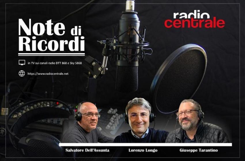 """UN VIAGGIO NEI RICORDI. QUESTA SERA IN ONDA SU RADIO CENTRALE """"NOTE DI RICORDI"""""""