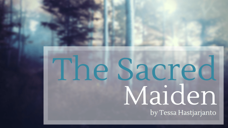 The Sacred Maiden by Tessa Hastjarjanto