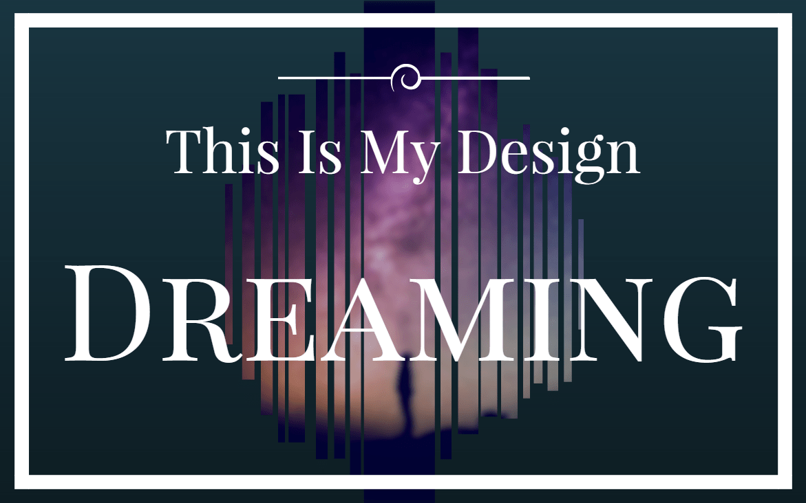This Is My Design - Dreaming