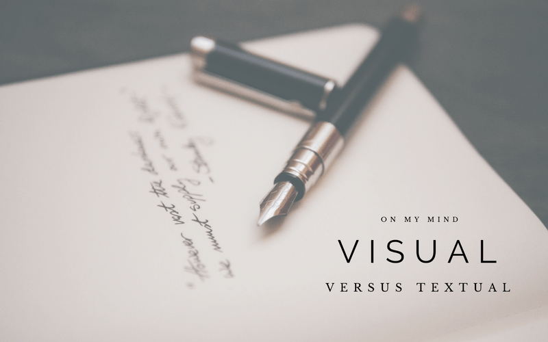 On My Mind: Visual versus Textual