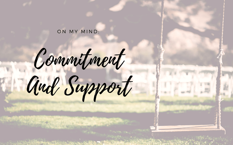 On My Mind: Commitment And Support