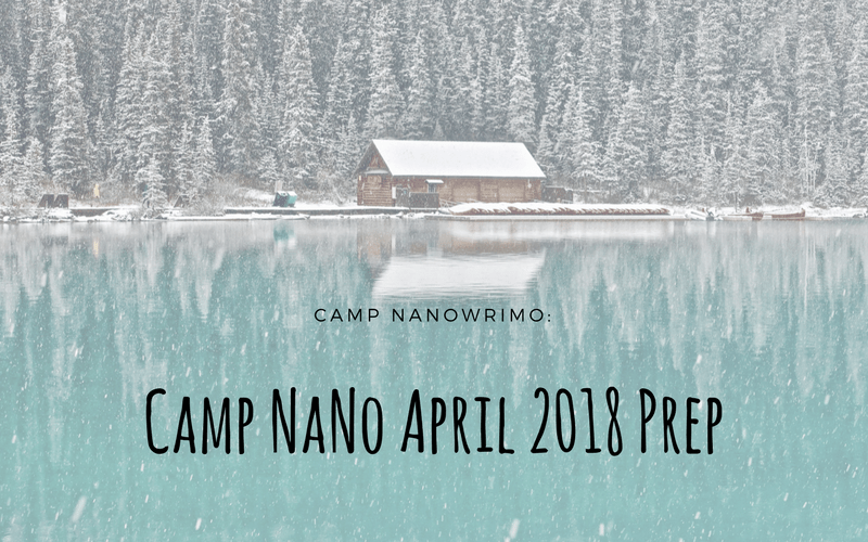 Camp NaNo April 2018 Prep