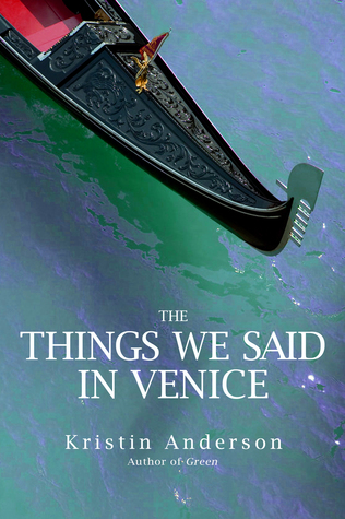 Review: The Things We Said In Venice by Kristin Anderson