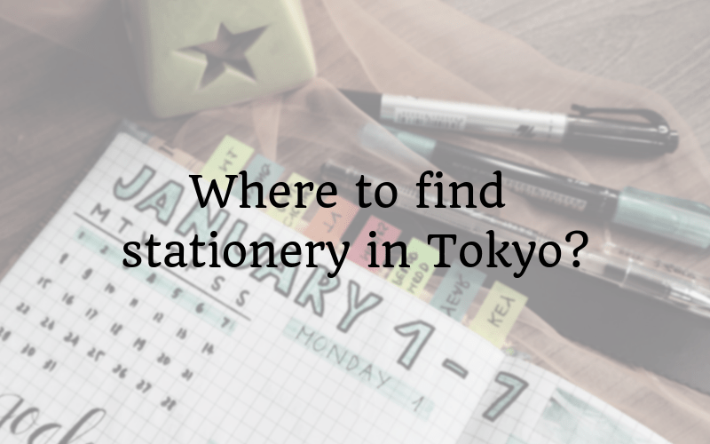 Where to find stationery in Tokyo?