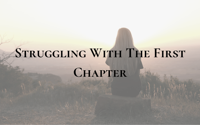 Struggling With The First Chapter