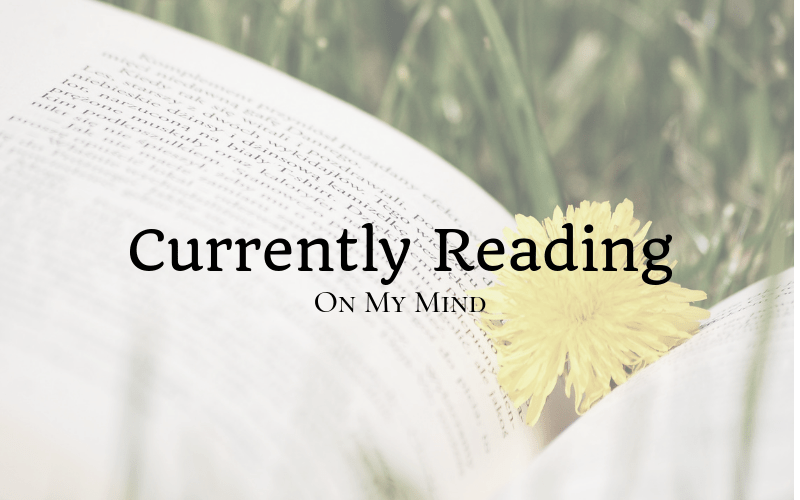 On My Mind: Currently Reading