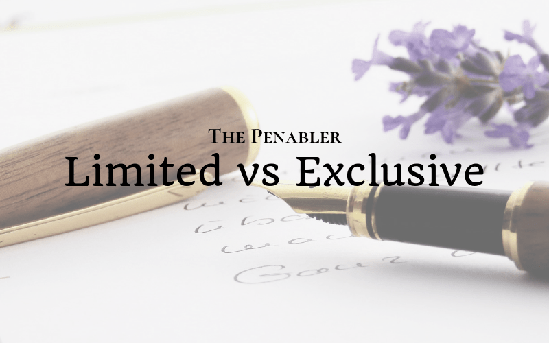 The Penabler: Limited vs Exclusive