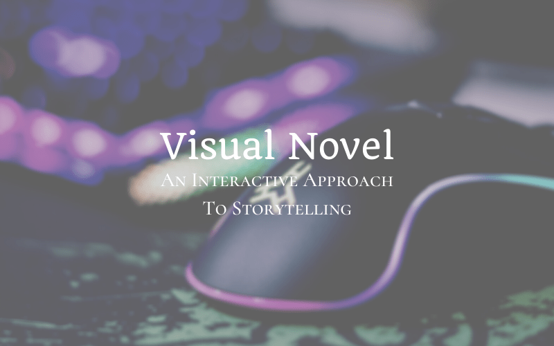 Visual Novel: An Interactive Approach To Storytelling