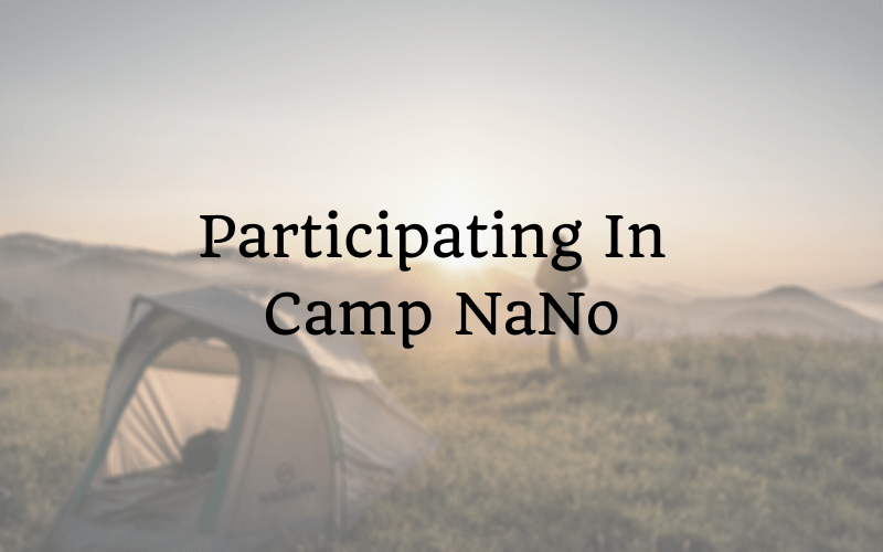 Participating In Camp NaNo