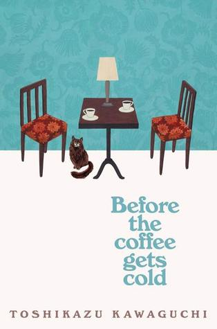 Review: Before The Coffee Gets Cold by Toshikazu Yawaguchi