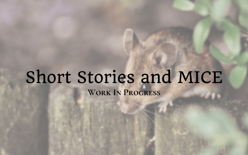 Work In Progress: Short Stories and MICE
