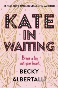 Book Tour: Kate in Waiting by Becky Albertalli