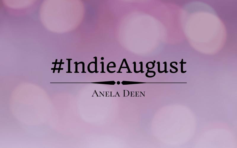 #Indieaugust Author Spotlight: Anela Deen