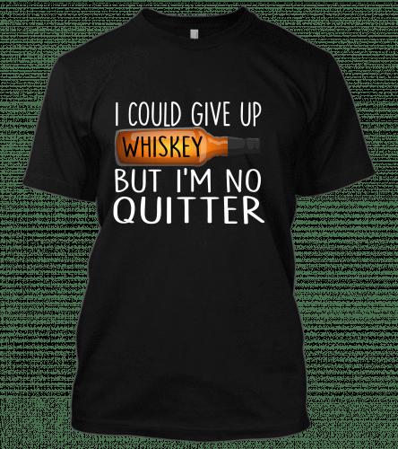 Give up whiskey meme shirt