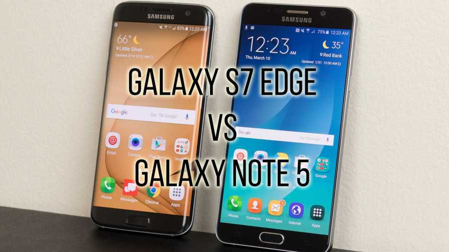 Samsung Galaxy Note 5 vs. Samsung Galaxy S7 Edge