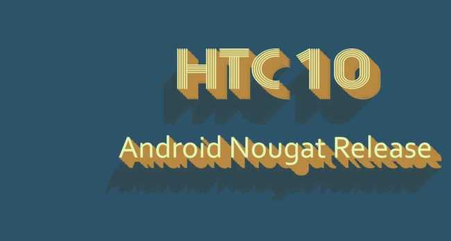 HTC 10 Android Nougat Update